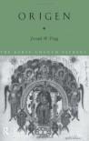 Origen (The Early Church Fathers) - Joseph W. Trigg
