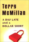 A Day Late and a Dollar Short - Terry McMillan