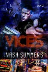 Vices (Cold Hard Truths Book 1) - Nash Summers