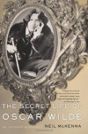 The Secret Life of Oscar Wilde - Neil McKenna