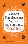Monsieur Pamplemousse Hits the Headlines (Monsieur Pamplemousse Mysteries) - Michael Bond