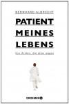 Der Patient meines Lebens - Bernhard Albrecht