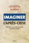 Imaginer l'après-crise: pistes pour un monde plus juste, équitable, durable - Jean-Francois Lisee, Éric Montpetit