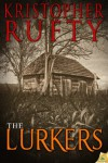 The Lurkers - Kristopher Rufty