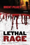Lethal Rage: A Mystery - Brent Pilkey