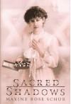 Sacred Shadows - Maxine Rose Schur