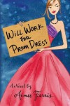 Will Work for Prom Dress - Aimee Ferris