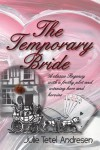 The Temporary Bride - Julie Tetel Andresen
