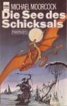 Die See des Schicksals (Elric, #2) - Michael Moorcock, Thomas Schlück