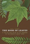 The Book of Leaves: A Leaf-by-Leaf Guide to Six Hundred of the World's Great Trees - Allen J. Coombes, Zsolt Debreczy