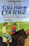 Call for Courage: (Gf5) (Golden Filly Series) - Lauraine Snelling