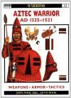 Aztec Warrior: AD 1325-1521 - John Pohl, Adam Hook