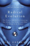 Radical Evolution: The Promise and Peril of Enhancing Our Minds, Our Bodies -- and What It Means to Be Human - Joel Garreau