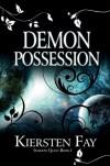 Demon Possession: Shadow Quest, Book 1 - Kiersten Fay