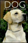 The Complete Guide to the Dog - Sarah Whitehead