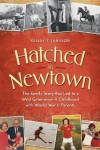 Hatched in Newtown: The Family Story that Led to a Wild Generation X Childhood with World War II Parents - Kelley T Jansson