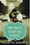 Midnight Train to Paris (A Paris Time Travel Romance) - Juliette Sobanet