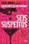 Seis Suspeitos - Vikas Swarup, Isabel Alves