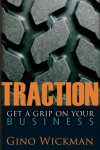 Traction: Get a Grip on Your Business - Gino Wickman