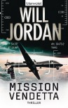 Mission Vendetta: Thriller (German Edition) - Will Jordan, Wolfgang Thon