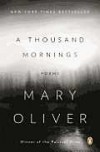 A Thousand Mornings: Poems - Mary Oliver