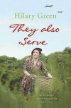 They Also Serve - Hilary Green