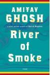 River of Smoke: A Novel (Ibis Trilogy) - Amitav Ghosh