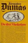 Die drei Musketiere Historischer Roman aus Frankreichs großer Epoche. Zwei Bücher in einem Band. - Alexandre Dumas