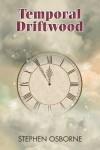 Temporal Driftwood - Stephen Osborne