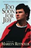 Too Soon for Jeff (Hamilton High series) - Marilyn Reynolds
