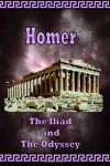 The Iliad & The Odyssey - Homer, James H. Ford, Samuel Butler