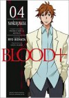 Blood+, Volume 4 - Nankurunaisa - Ryo Ikehata