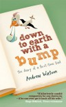 Down to Earth with a Bump: The Diary of a First-Time Dad - Andrew Watson