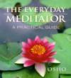 The Everyday Meditator - Osho