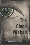 The Clock Winked - Ariele Sieling