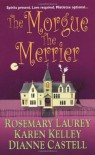 The Morgue the Merrier - Rosemary Laurey, Karen Kelley, Dianne Castell