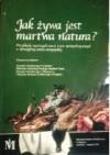 Jak żywa jest martwa natura? Przykłady martwych natur i scen animalistycznych w nowożytnej sztuce europejskiej - praca zbiorowa, Beata Purc-Stępniak
