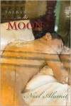 Talking to the Moon - Noel Alumit