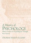 A History of Psychology: Main Currents in Psychological (6th Edition) - Thomas Hardy Leahey