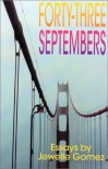 Forty-Three Septembers: Essays - Jewelle L. Gomez