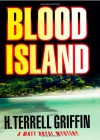 Blood Island: A Matt Royal Mystery - H. Terrell Griffin