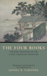 The Four Books: The Basic Teachings of the Later Confucian Tradition - Daniel K. Gardner, Si Shu English