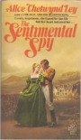 The Sentimental Spy - Alice Chetwynd Ley