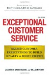 Exceptional Customer Service: Exceed Customer Expectations to Build Loyalty & Boost Profits - Lisa Ford, William Perry, Tony Hsieh, David McNair