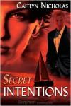 Secret Intentions - Caitlyn Nicholas