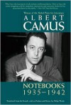 Notebooks, 1935-1942 (Volume 1) - Albert Camus, Philip Thody