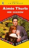 Her Shadow - Aimee Thurlo