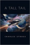 A Tall Tail: A Tor.Com Original - Charles Stross