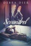 Scoundrel (Beyond the First Blush) (Volume 1) - Debra Dier