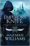 The Emperors Knife - Mazarkis Williams
